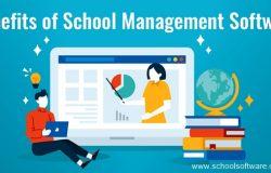 Wonderful & Amazing Benefits of School Management Software