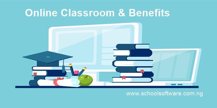 Schools online classroom & Benefits