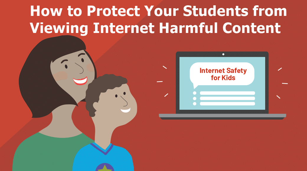 Protecting Students from Viewing Harmful Content