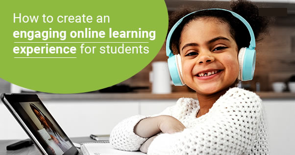 Engaging online learning experience